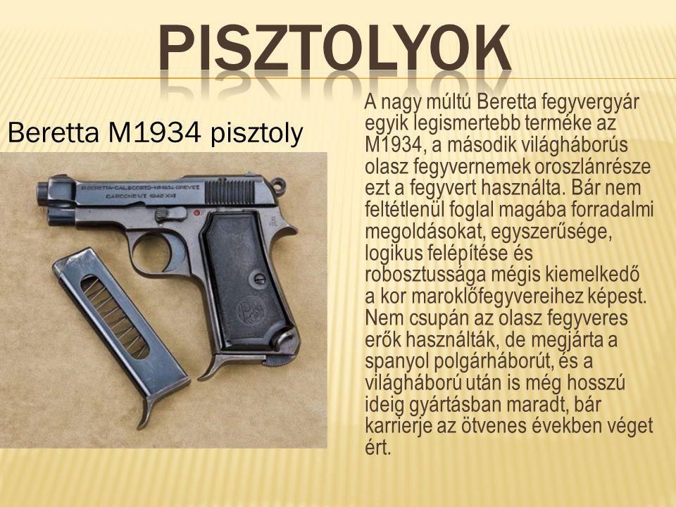 A nagy múltú Beretta fegyvergyár egyik legismertebb terméke az M1934, a második világháborús olasz fegyvernemek oroszlánrésze ezt a fegyvert használta