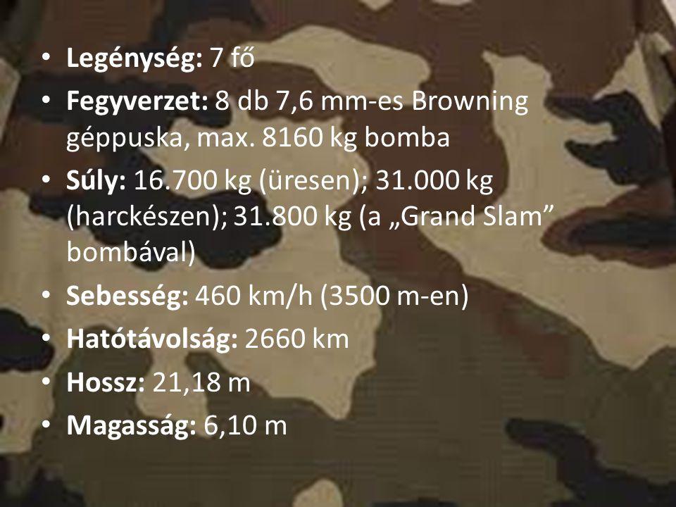 """Legénység: 7 fő Fegyverzet: 8 db 7,6 mm-es Browning géppuska, max. 8160 kg bomba Súly: 16.700 kg (üresen); 31.000 kg (harckészen); 31.800 kg (a """"Grand"""
