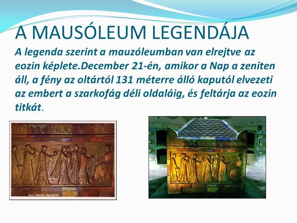 A MAUSÓLEUM LEGENDÁJA A legenda szerint a mauzóleumban van elrejtve az eozin képlete.December 21-én, amikor a Nap a zeniten áll, a fény az oltártól 131 méterre álló kaputól elvezeti az embert a szarkofág déli oldaláig, és feltárja az eozin titkát.