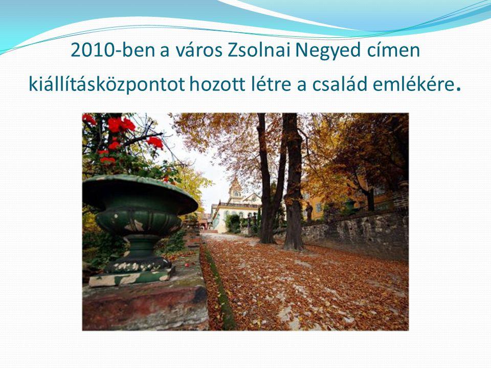 2010-ben a város Zsolnai Negyed címen kiállításközpontot hozott létre a család emlékére.