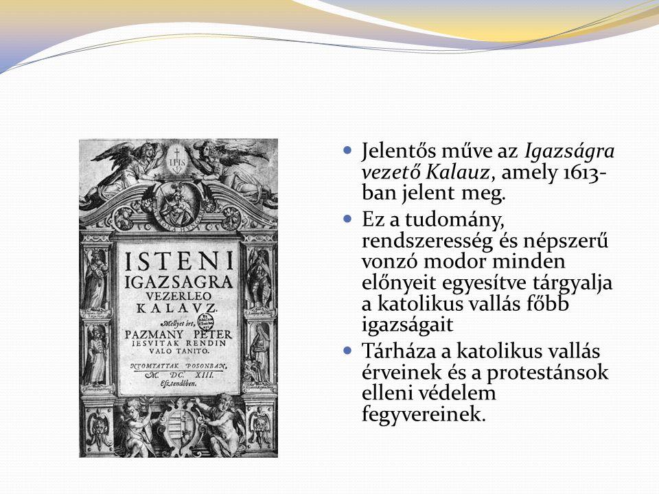 Jelentős műve az Igazságra vezető Kalauz, amely 1613- ban jelent meg. Ez a tudomány, rendszeresség és népszerű vonzó modor minden előnyeit egyesítve t