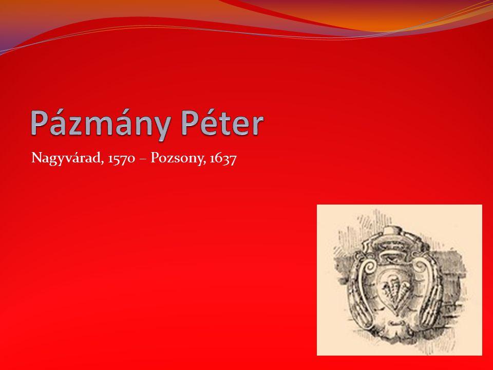 Nagyvárad, 1570 – Pozsony, 1637
