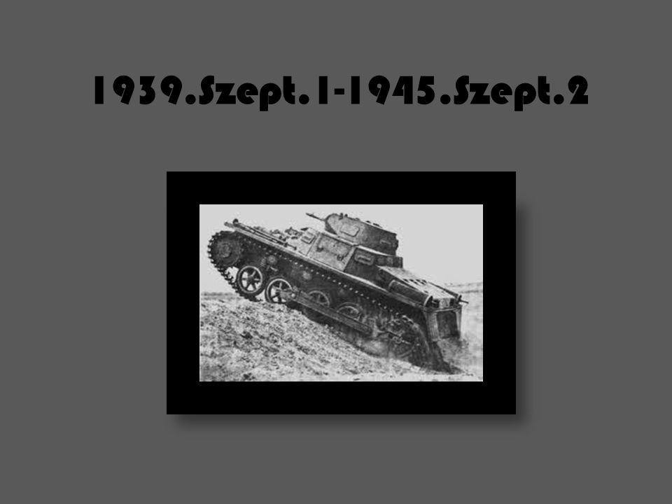 A HÁBORÚ KEZDETE A második világháború az emberiség történetének legnagyobb és legtöbb halálos áldozattal járó fegyveres konfliktusa volt.