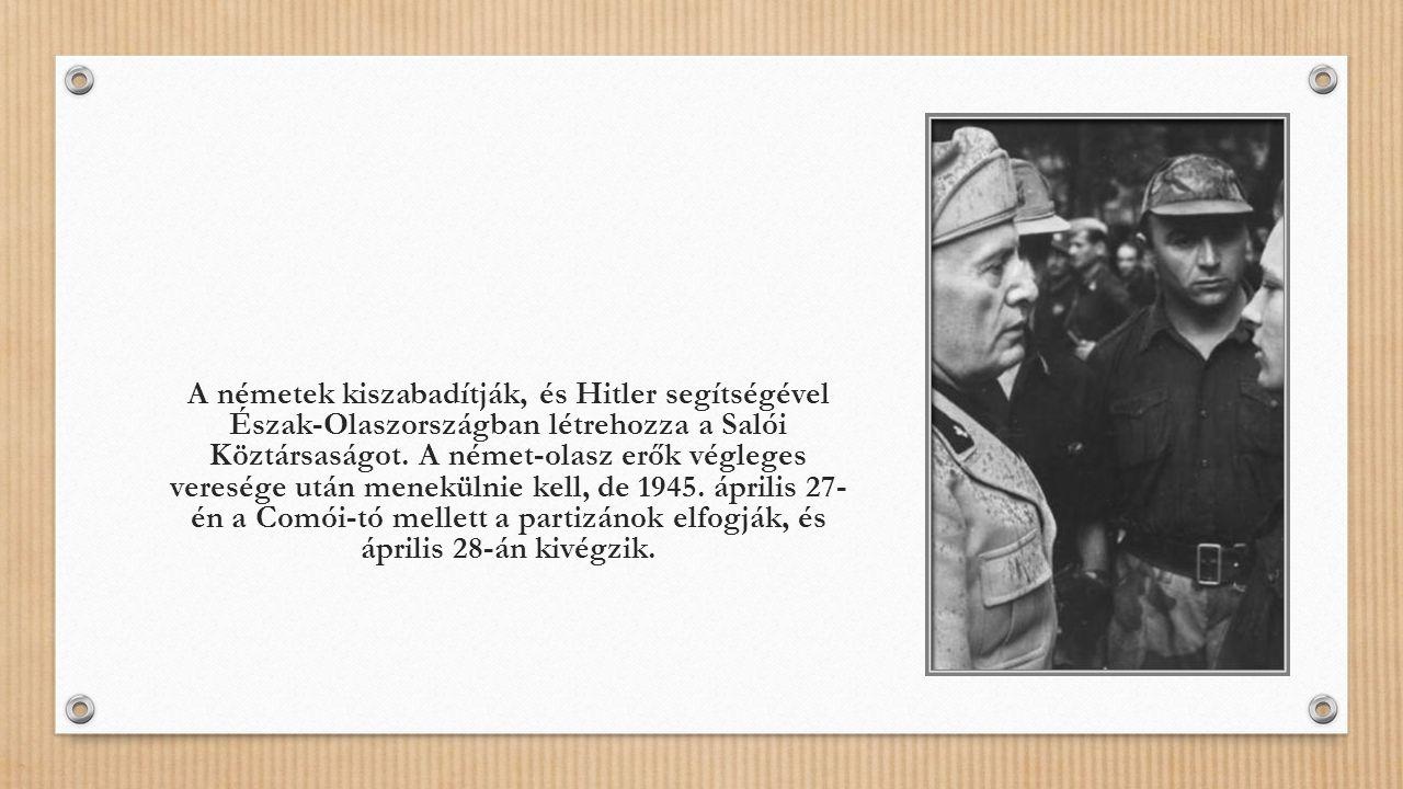 A németek kiszabadítják, és Hitler segítségével Észak-Olaszországban létrehozza a Salói Köztársaságot.