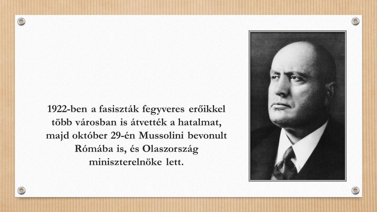 1922-ben a fasiszták fegyveres erőikkel több városban is átvették a hatalmat, majd október 29-én Mussolini bevonult Rómába is, és Olaszország miniszterelnöke lett.