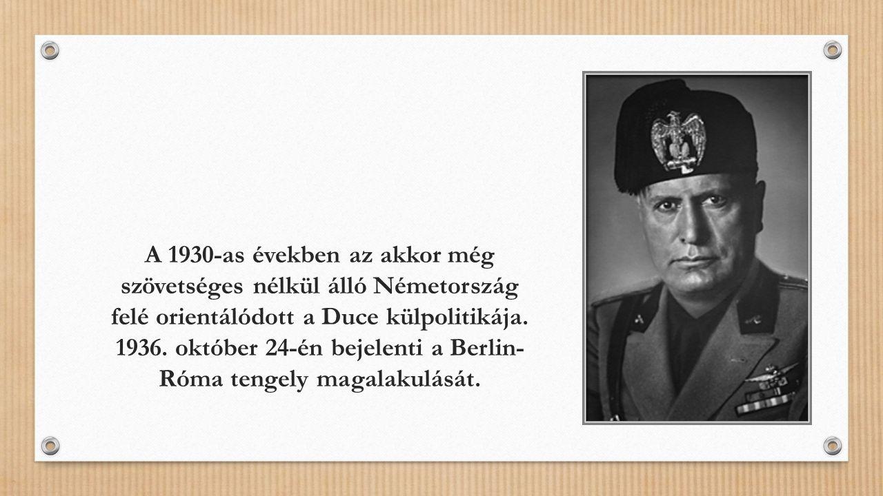 A 1930-as években az akkor még szövetséges nélkül álló Németország felé orientálódott a Duce külpolitikája.