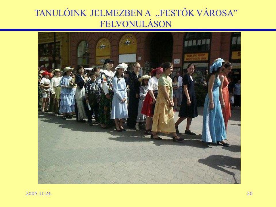 """2005.11.24.20 TANULÓINK JELMEZBEN A """"FESTŐK VÁROSA FELVONULÁSON"""