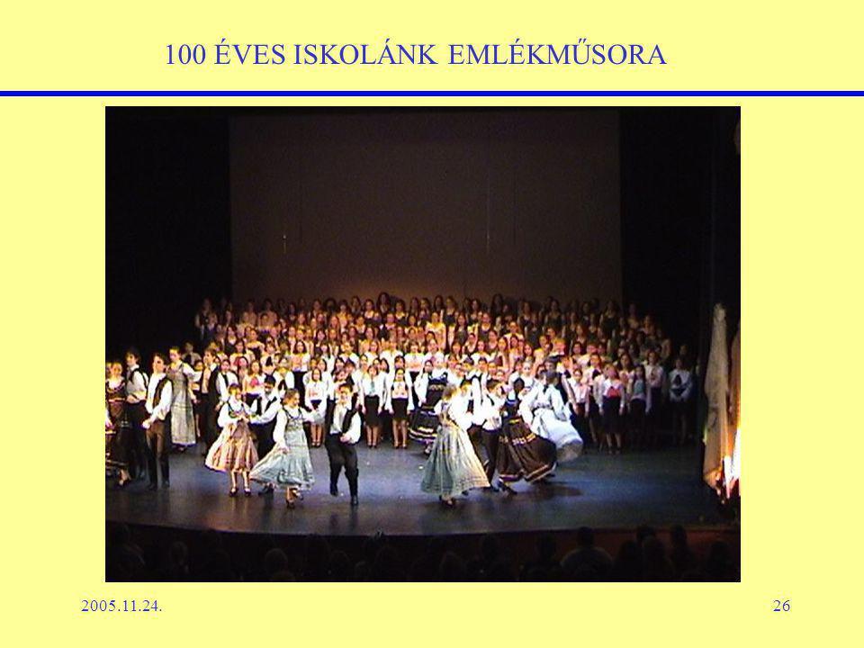 2005.11.24.26 100 ÉVES ISKOLÁNK EMLÉKMŰSORA