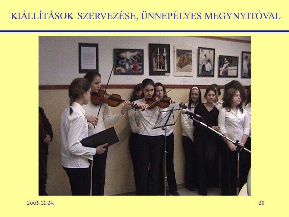 2005.11.24.28 KIÁLLÍTÁSOK SZERVEZÉSE, ÜNNEPÉLYES MEGYNYITÓVAL