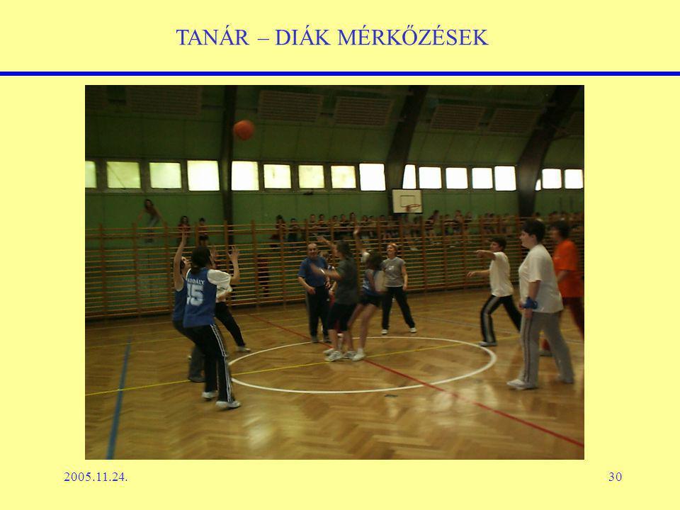 2005.11.24.30 TANÁR – DIÁK MÉRKŐZÉSEK