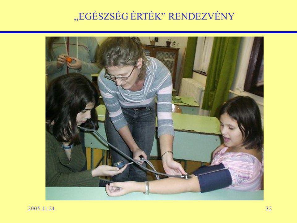 """2005.11.24.32 """"EGÉSZSÉG ÉRTÉK RENDEZVÉNY"""