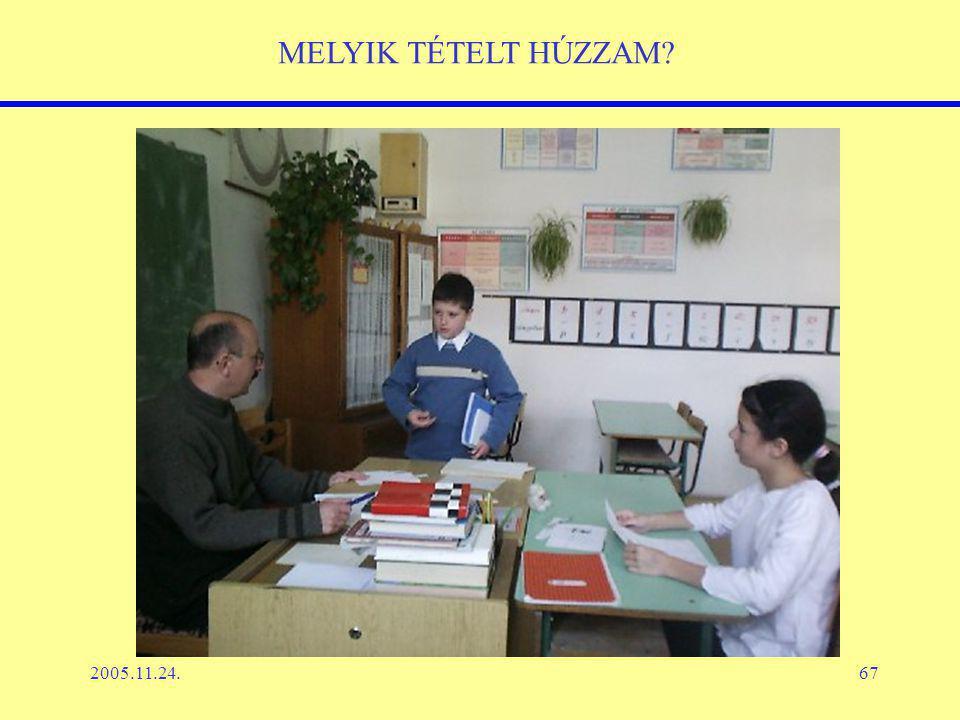 2005.11.24.67 MELYIK TÉTELT HÚZZAM