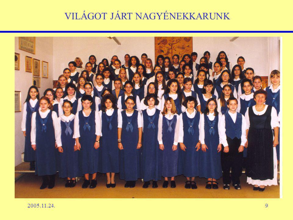 2005.11.24.9 VILÁGOT JÁRT NAGYÉNEKKARUNK