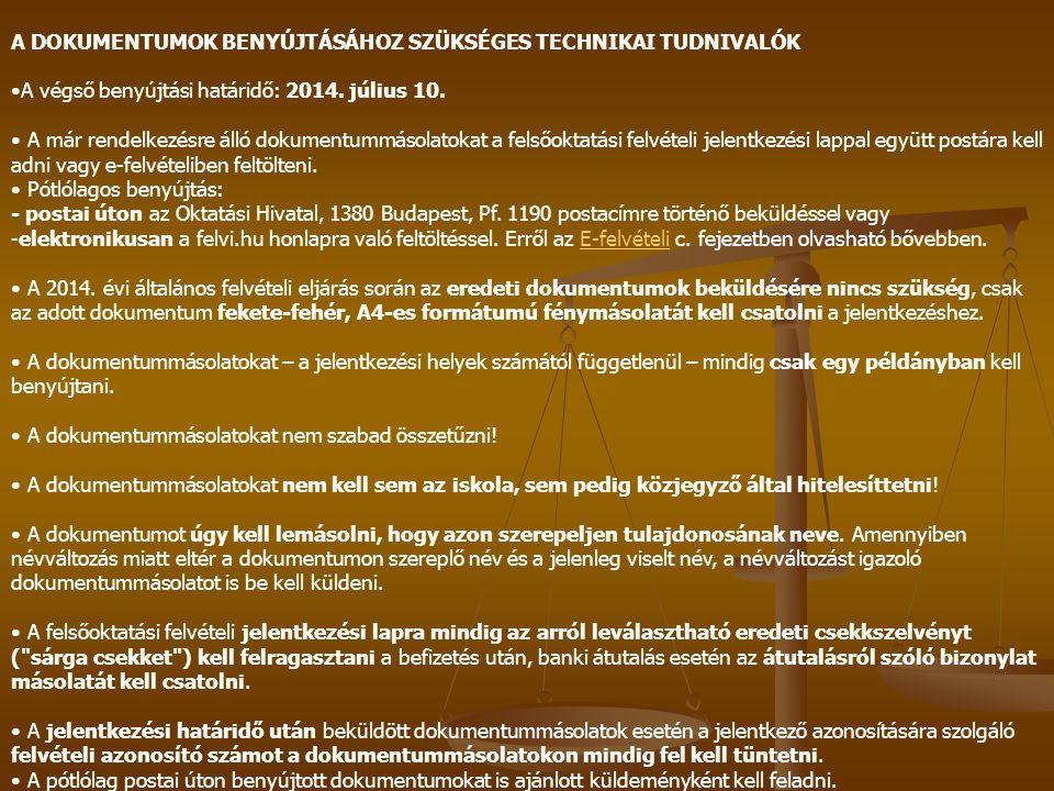 A DOKUMENTUMOK BENYÚJTÁSÁHOZ SZÜKSÉGES TECHNIKAI TUDNIVALÓK A végső benyújtási határidő: 2014. július 10. A már rendelkezésre álló dokumentummásolatok