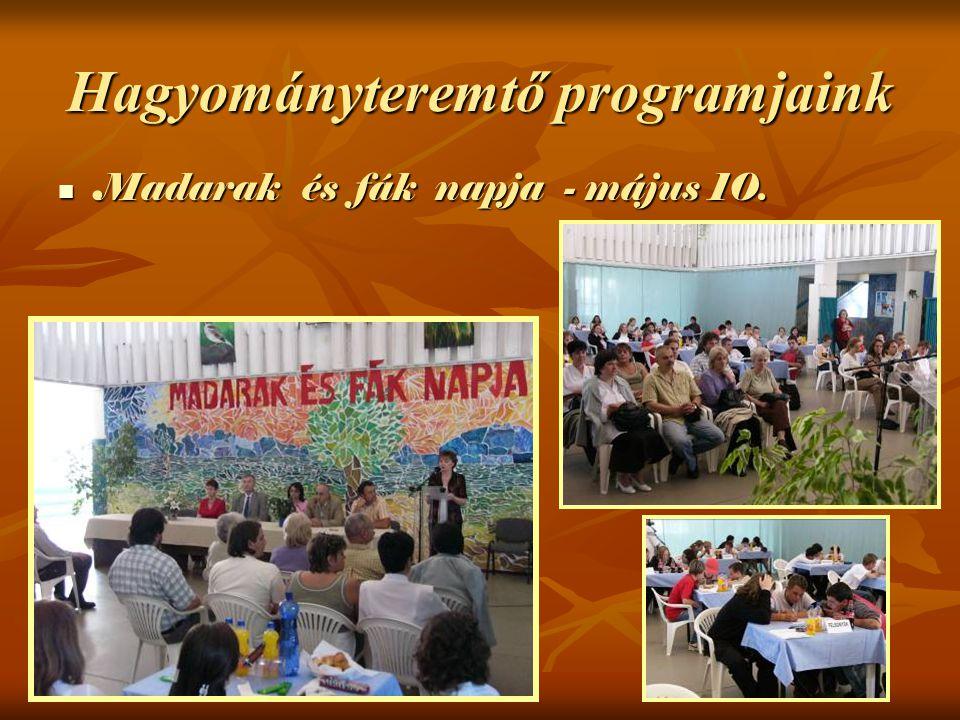 Madarak és fák napja - május 10. Madarak és fák napja - május 10. Hagyományteremtő programjaink
