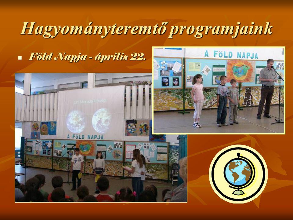 Föld Napja - április 22. Föld Napja - április 22. Hagyományteremtő programjaink