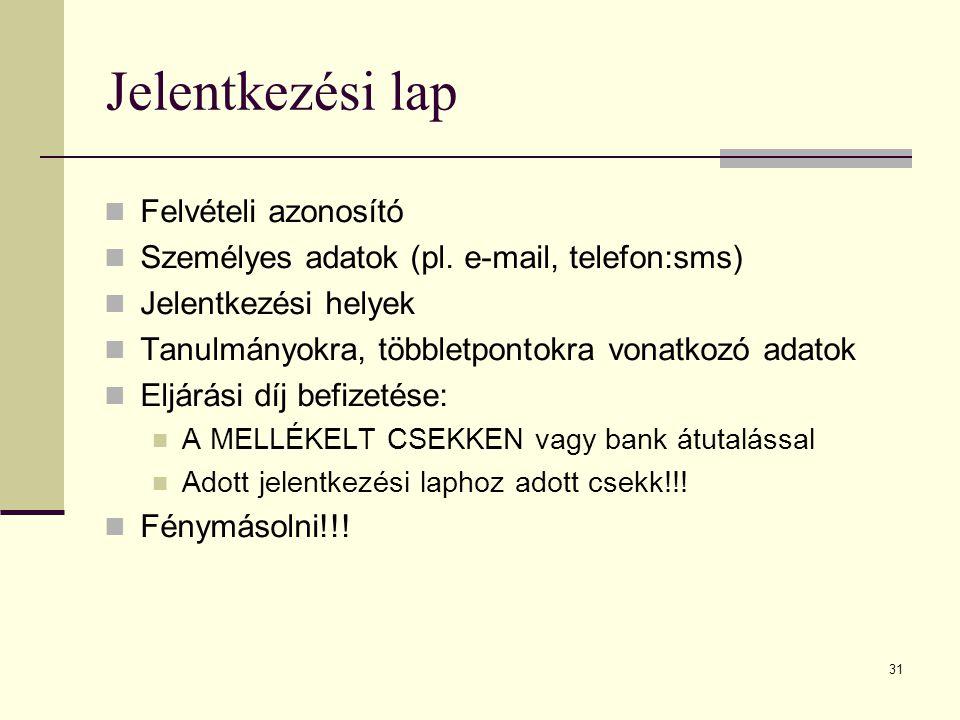 31 Jelentkezési lap Felvételi azonosító Személyes adatok (pl.