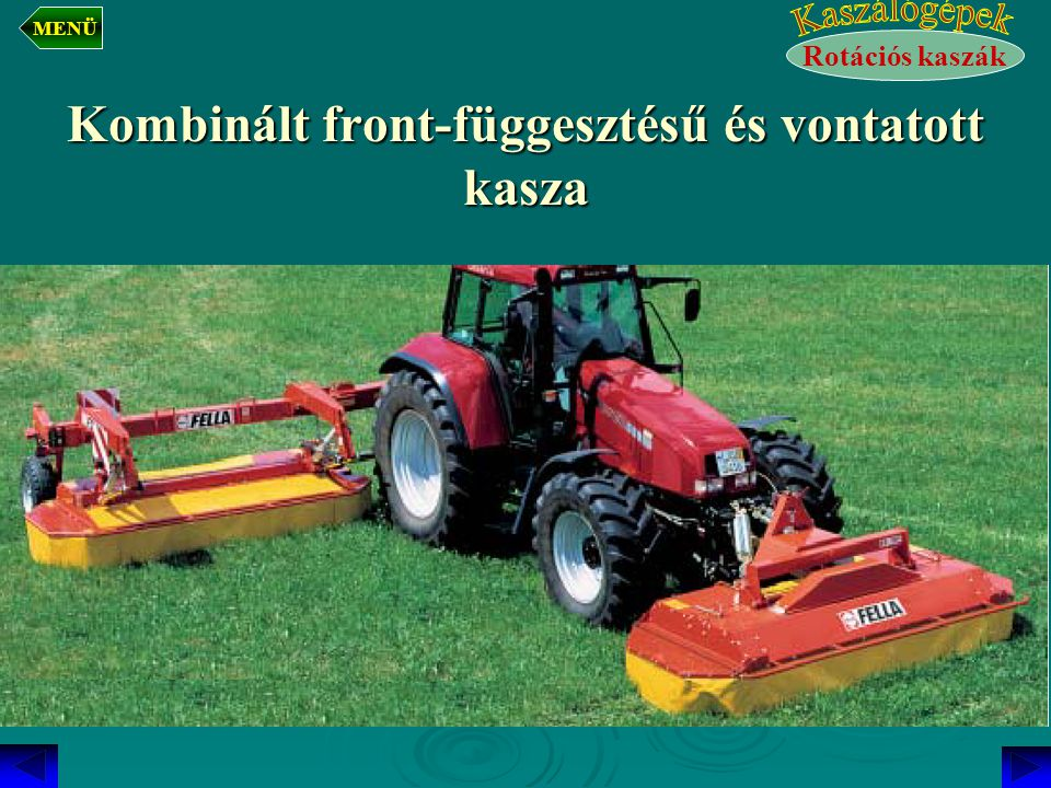Kombinált front-függesztésű és vontatott kasza Rotációs kaszák MENÜ