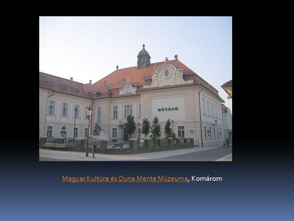 Magyar Kultúra és Duna Mente MúzeumaMagyar Kultúra és Duna Mente Múzeuma, Komárom