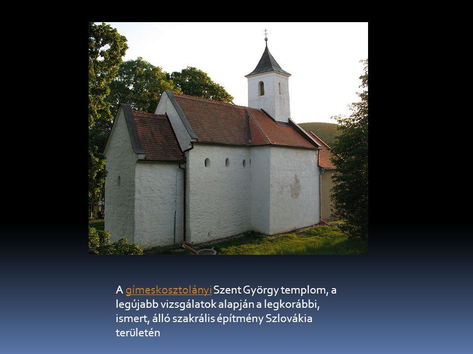 A gímeskosztolányi Szent György templom, a legújabb vizsgálatok alapján a legkorábbi, ismert, álló szakrális építmény Szlovákia területéngímeskosztolányi