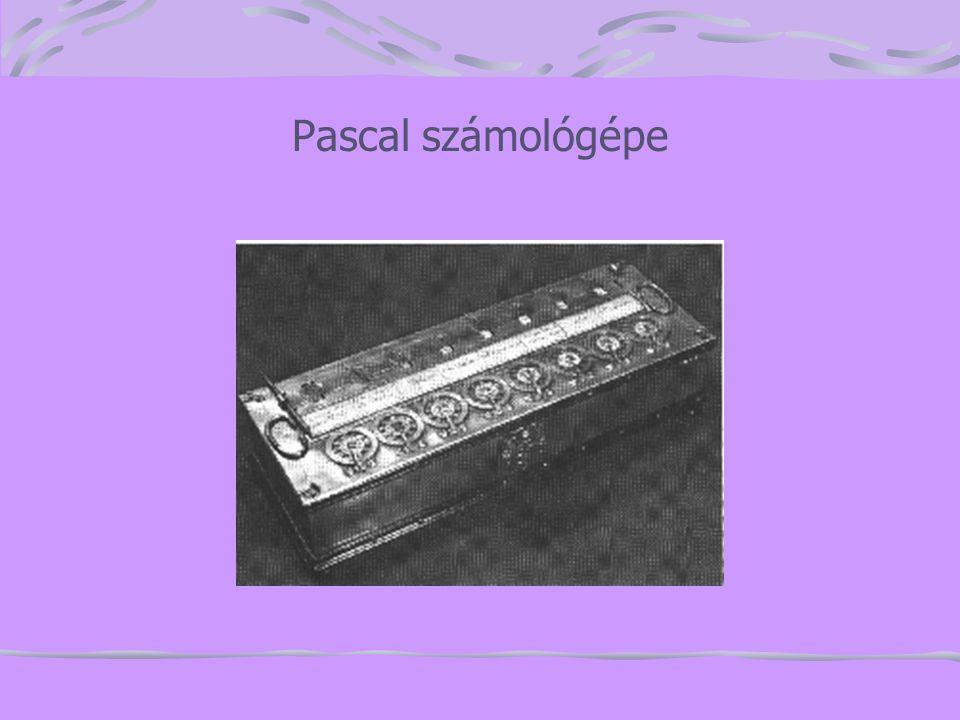 Leibniz(1646-1716) Pascal gépét fejlesztette tovább Az ún.Leibniz-kerék két részből állt, az egyik az + és – műveletét, míg a másik a * és : műveletét végezte.