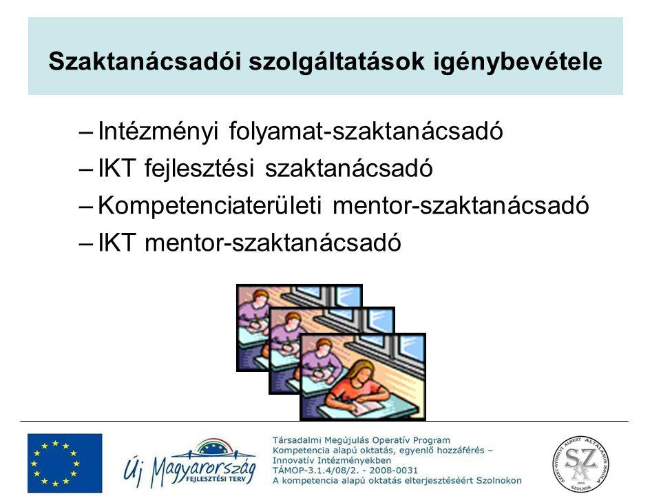 –Intézményi folyamat-szaktanácsadó –IKT fejlesztési szaktanácsadó –Kompetenciaterületi mentor-szaktanácsadó –IKT mentor-szaktanácsadó Szaktanácsadói s