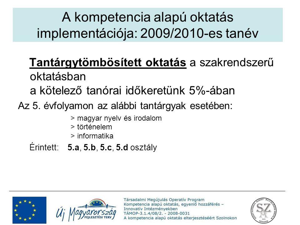 Tantárgytömbösített oktatás a szakrendszerű oktatásban a kötelező tanórai időkeretünk 5%-ában Az 5. évfolyamon az alábbi tantárgyak esetében: > magyar