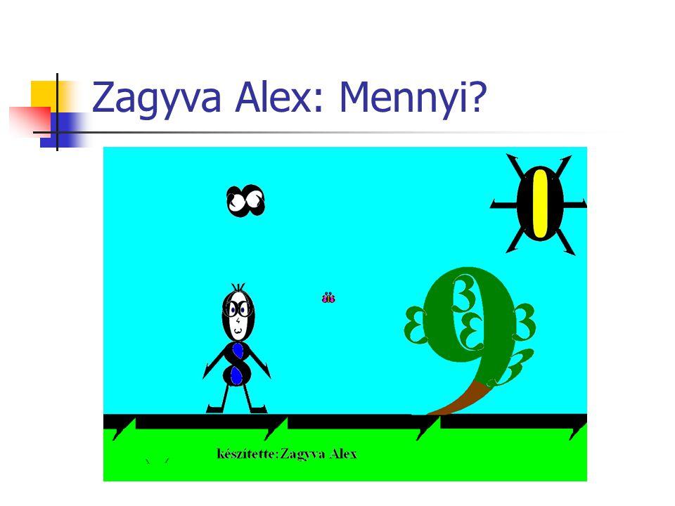 Zagyva Alex: Mennyi?