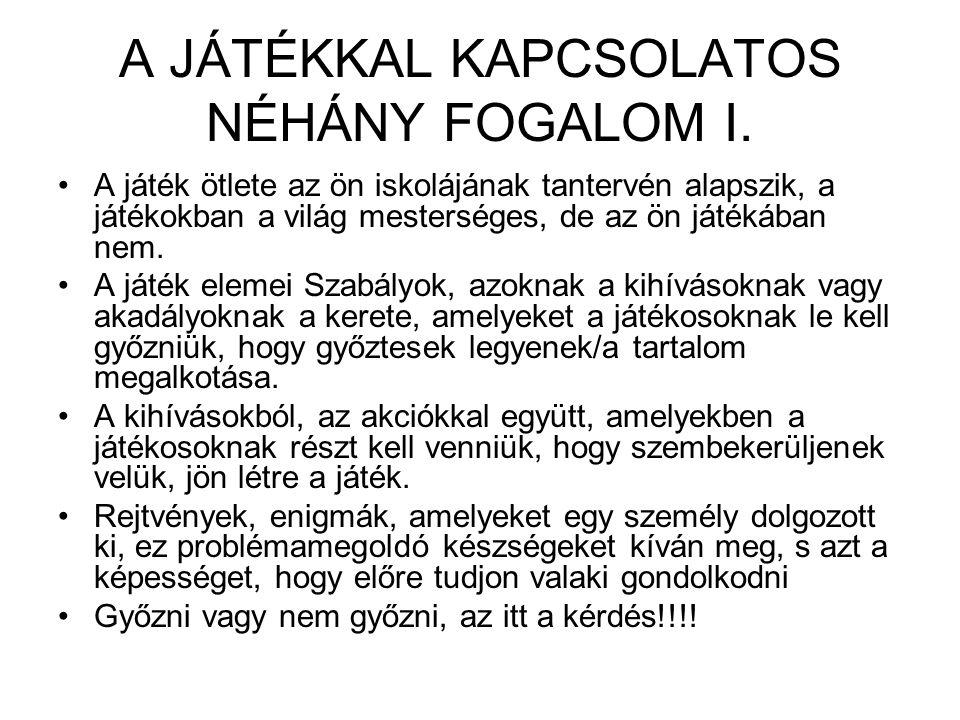 A JÁTÉKKAL KAPCSOLATOS NÉHÁNY FOGALOM I.