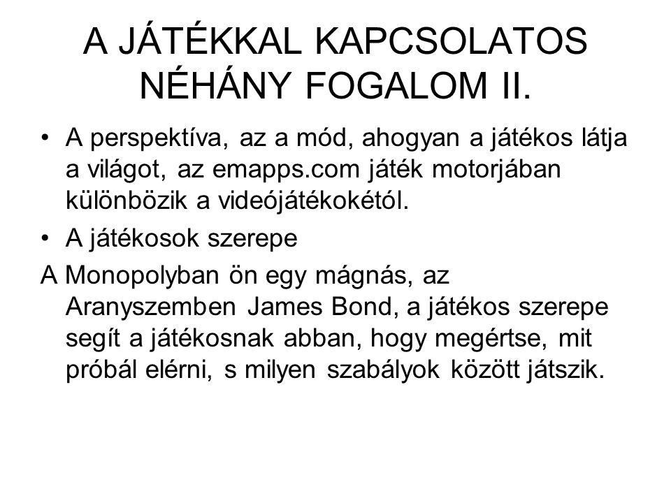 A JÁTÉKKAL KAPCSOLATOS NÉHÁNY FOGALOM II.