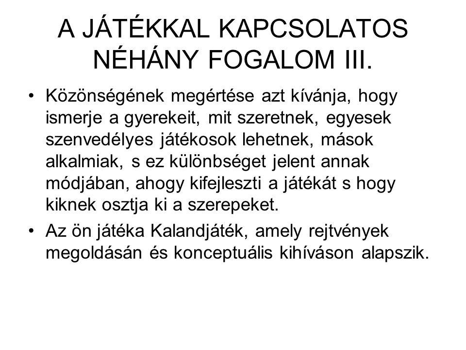 A JÁTÉKKAL KAPCSOLATOS NÉHÁNY FOGALOM III.