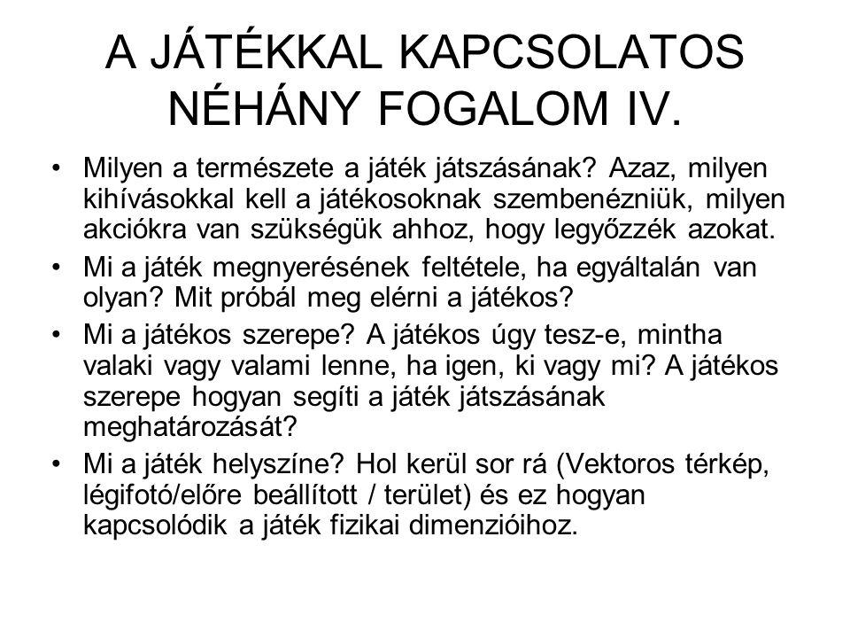 A JÁTÉKKAL KAPCSOLATOS NÉHÁNY FOGALOM IV.Milyen a természete a játék játszásának.