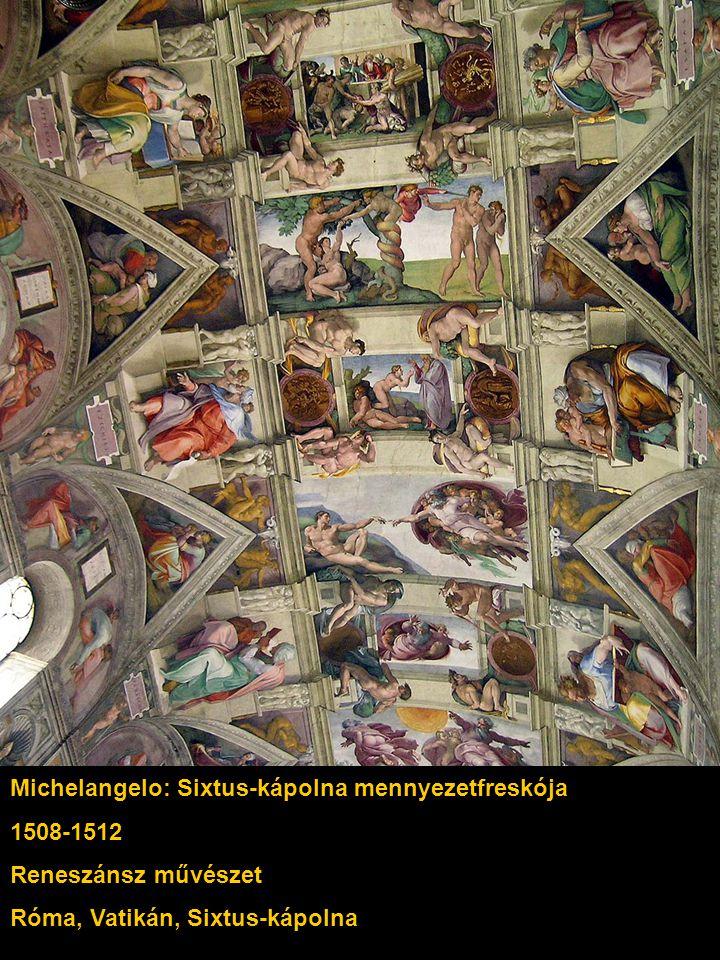 Michelangelo: Sixtus-kápolna mennyezetfreskója 1508-1512 Reneszánsz művészet Róma, Vatikán, Sixtus-kápolna