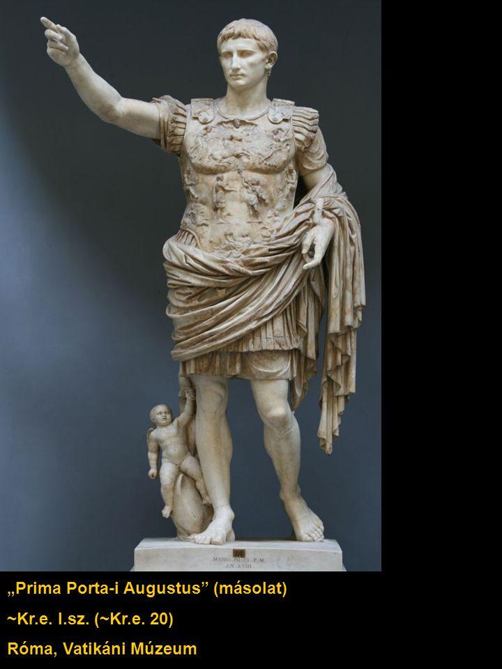 """""""Prima Porta-i Augustus (másolat) ~Kr.e. I.sz. (~Kr.e. 20) Róma, Vatikáni Múzeum"""