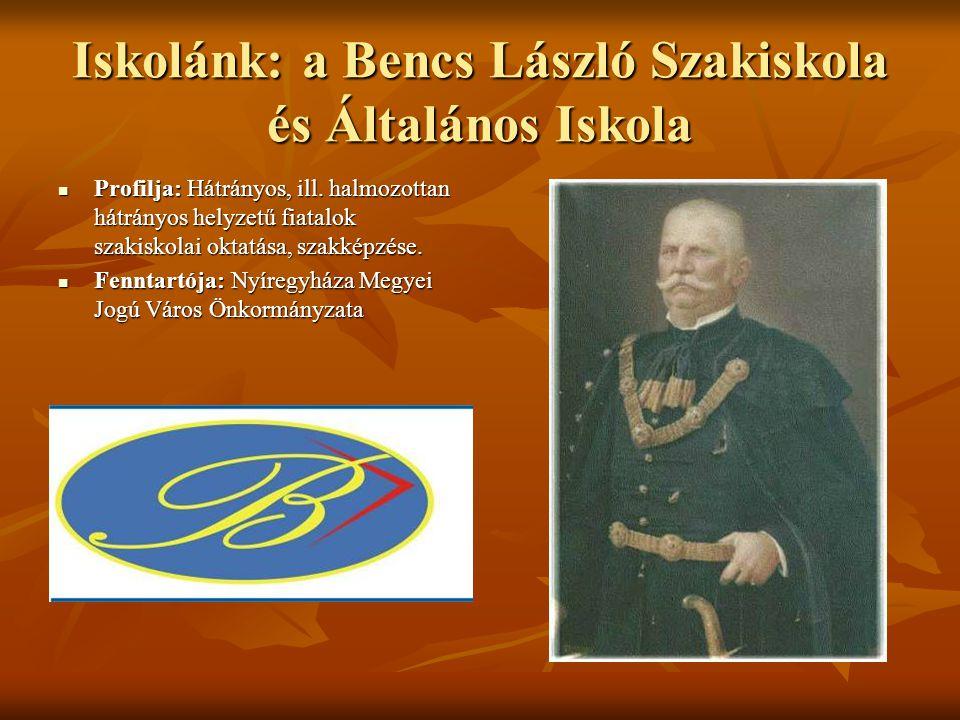 Iskolánk: a Bencs László Szakiskola és Általános Iskola Profilja: Hátrányos, ill.