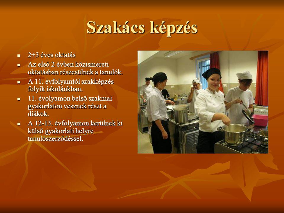 Szakács képzés 2+3 éves oktatás 2+3 éves oktatás Az első 2 évben közismereti oktatásban részesülnek a tanulók.