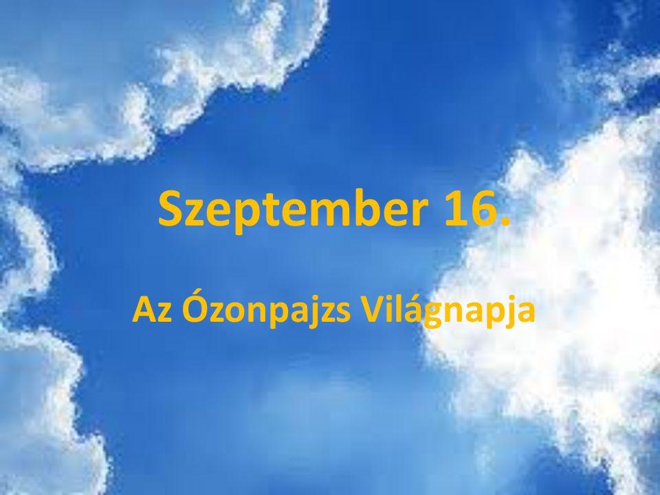 Szeptember 16. Az Ózonpajzs Világnapja