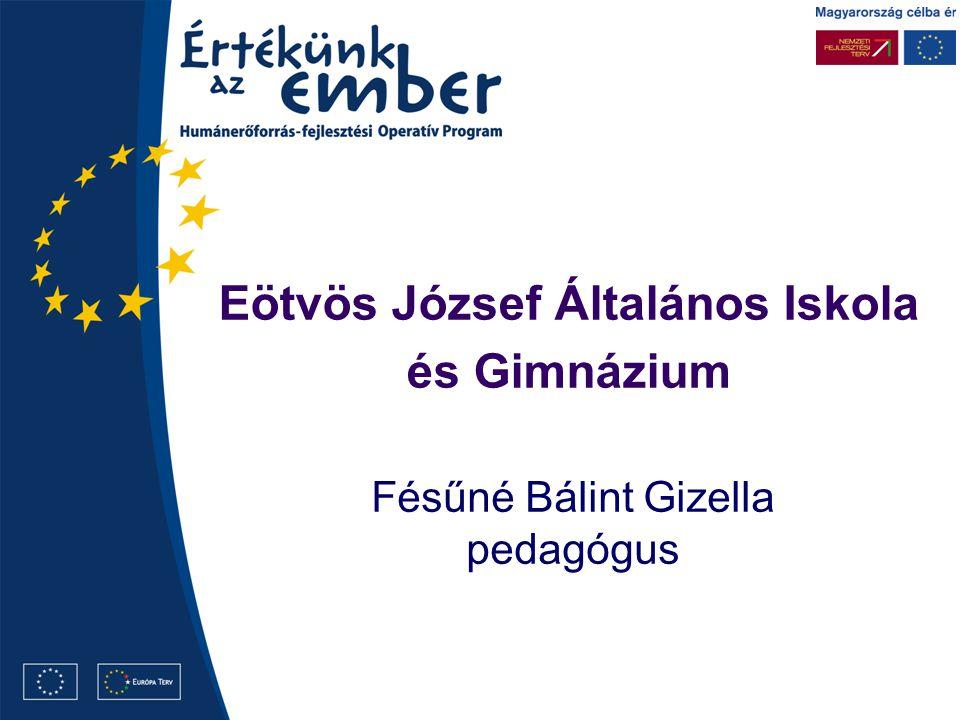 Eötvös József Általános Iskola és Gimnázium Fésűné Bálint Gizella pedagógus