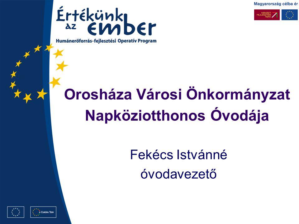 Orosháza Városi Önkormányzat Napköziotthonos Óvodája Fekécs Istvánné óvodavezető
