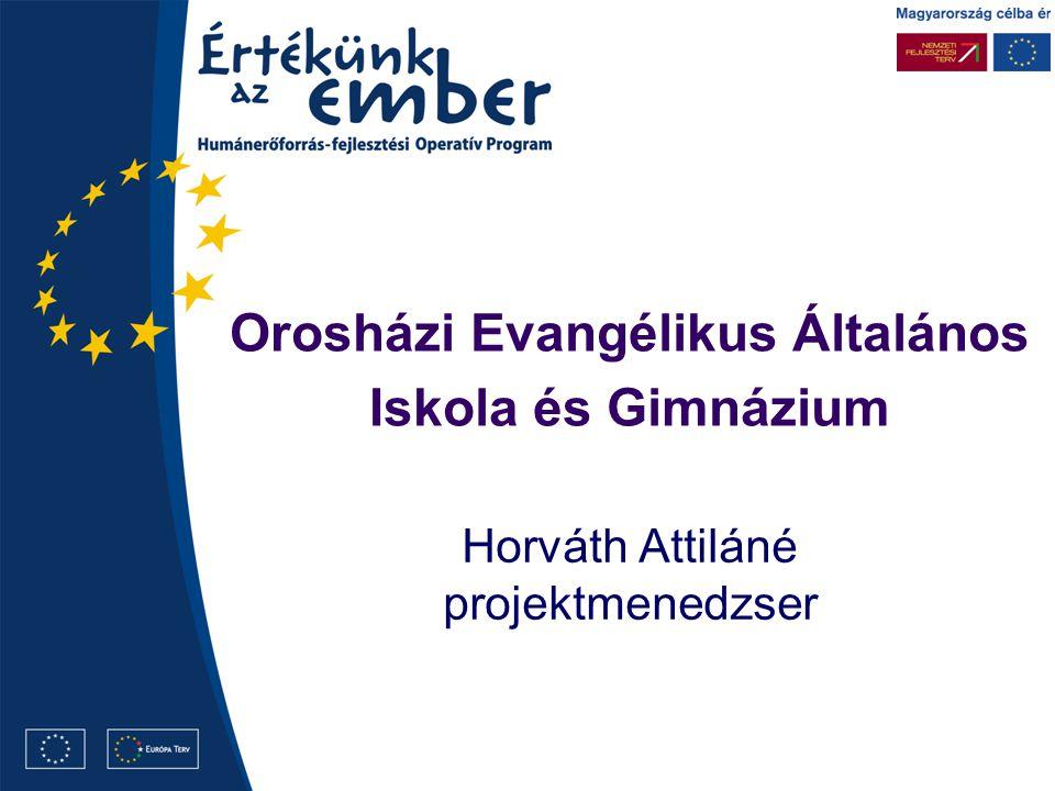 Orosházi Evangélikus Általános Iskola és Gimnázium Horváth Attiláné projektmenedzser