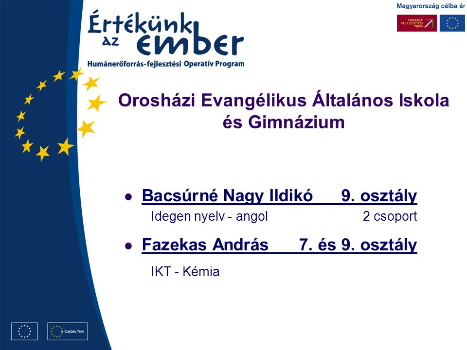 Orosházi Evangélikus Általános Iskola és Gimnázium Bacsúrné Nagy Ildikó9.
