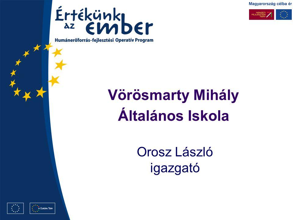 Vörösmarty Mihály Általános Iskola Orosz László igazgató