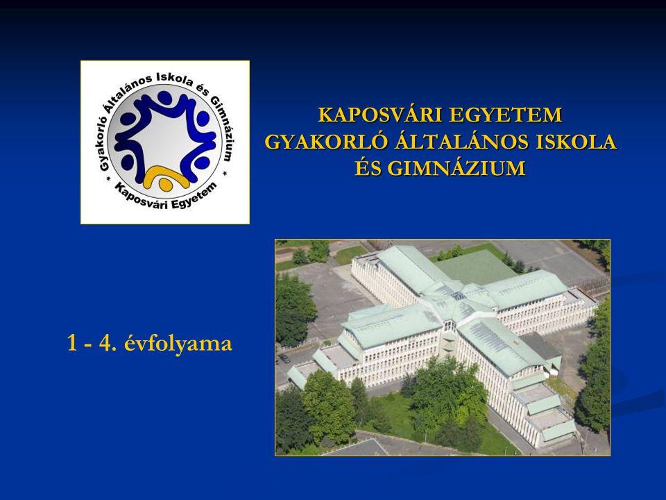 KAPOSVÁRI EGYETEM GYAKORLÓ ÁLTALÁNOS ISKOLA ÉS GIMNÁZIUM 1 - 4. évfolyama
