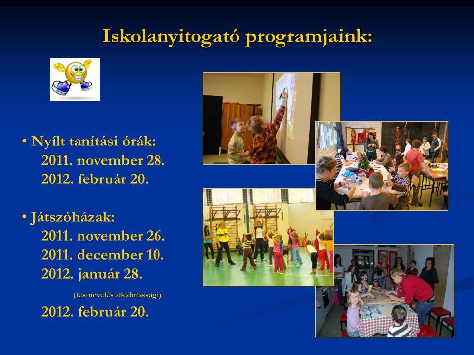 Iskolanyitogató programjaink: Nyílt tanítási órák: 2011. november 28. 2012. február 20. Játszóházak: 2011. november 26. 2011. december 10. 2012. januá
