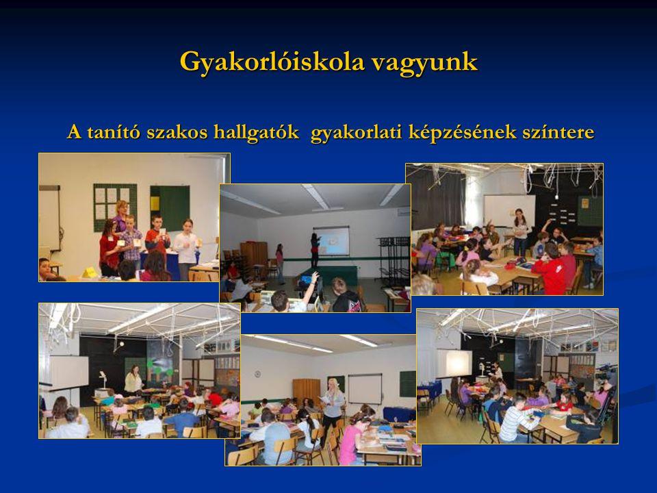 Gyakorlóiskola vagyunk A tanító szakos hallgatók gyakorlati képzésének színtere