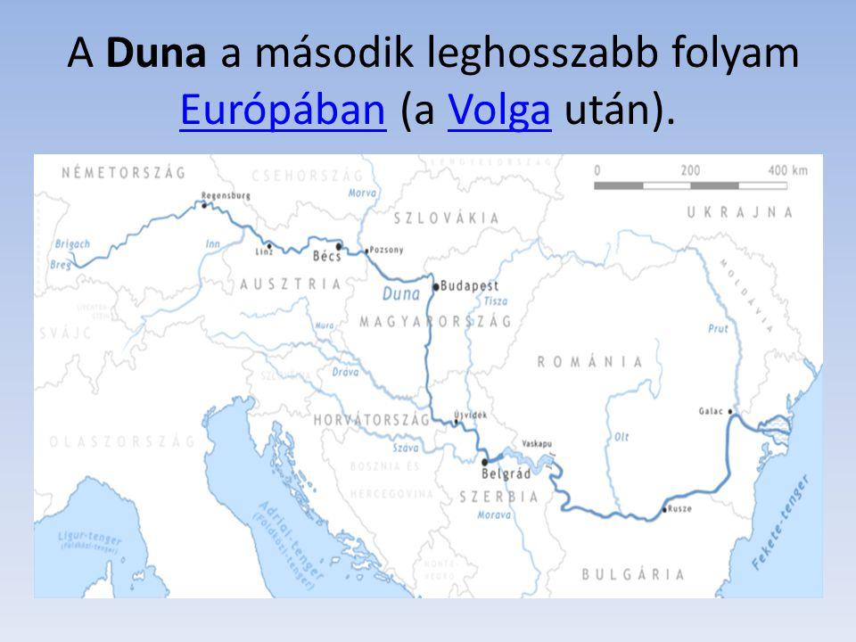 A Duna a második leghosszabb folyam Európában (a Volga után). EurópábanVolga