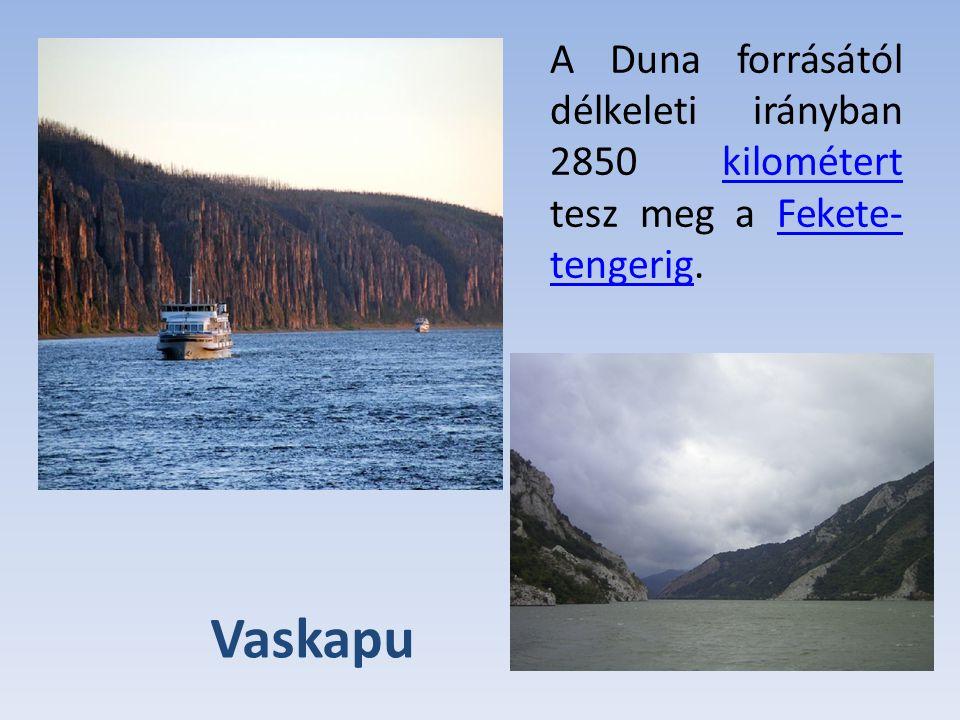 A Duna forrásától délkeleti irányban 2850 kilométert tesz meg a Fekete- tengerig.kilométertFekete- tengerig Vaskapu