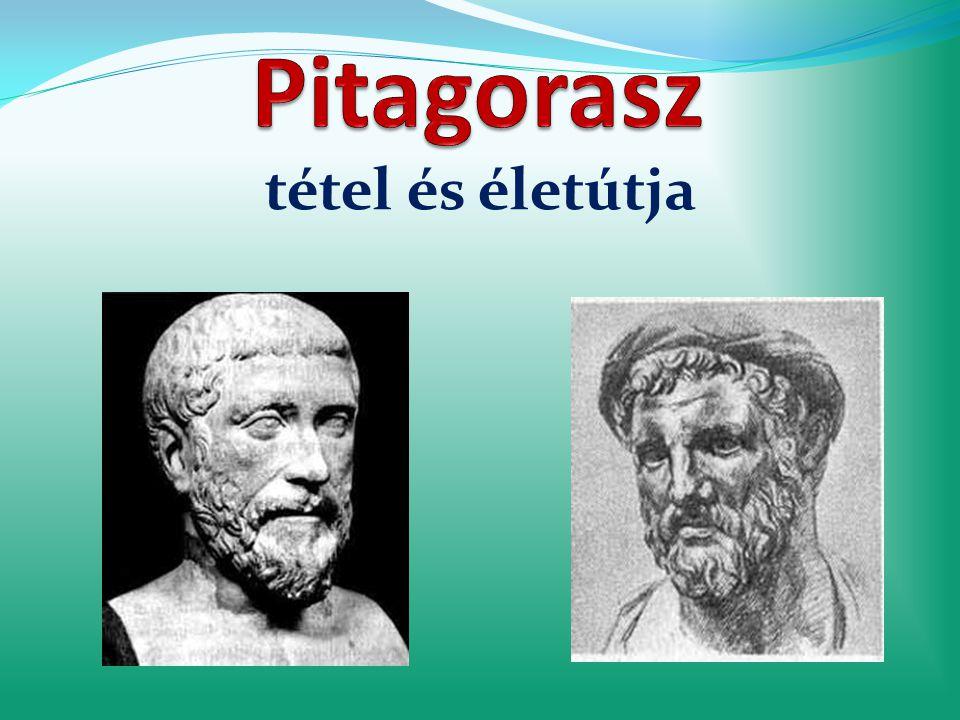 Források: http://hu.wikipedia.org/wiki/P%C3%BCthagorasz Új magyar lexikon Google (képkeresés)