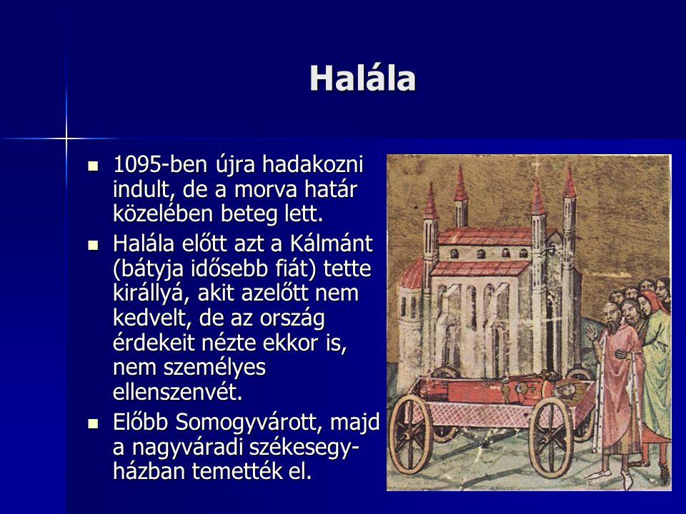 Halála 1095-ben újra hadakozni indult, de a morva határ közelében beteg lett. 1095-ben újra hadakozni indult, de a morva határ közelében beteg lett. H