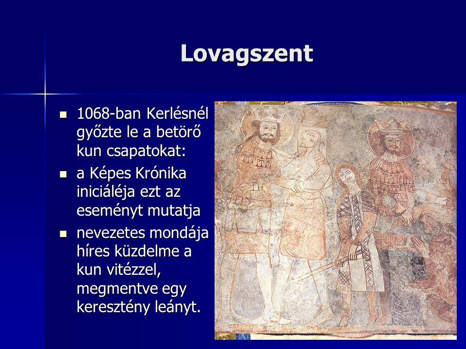 Lovagszent 1068-ban Kerlésnél győzte le a betörő kun csapatokat: 1068-ban Kerlésnél győzte le a betörő kun csapatokat: a Képes Krónika iniciáléja ezt